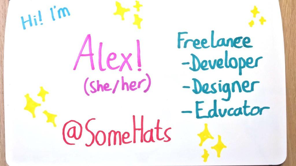 Alex, she/they, freelance dev, @somehats