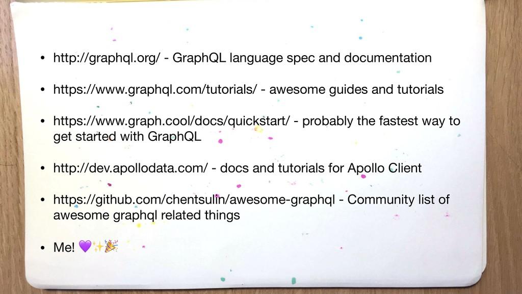 • http://graphql.org/ - GraphQL language spec a...