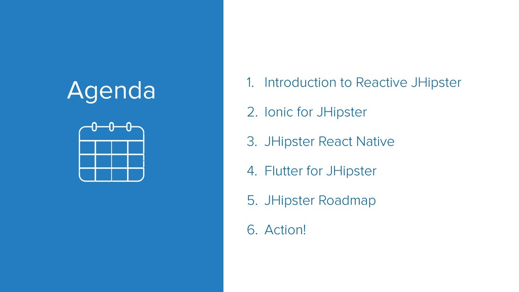 Agenda 1. Introduction to Reactive JHipster   2...