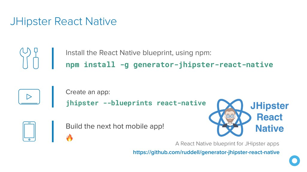 Create an app:   jhipster --blueprints react-na...