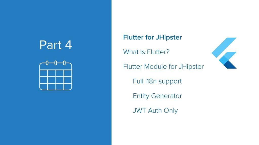 Part 4 Flutter for JHipster   What is Flutter? ...