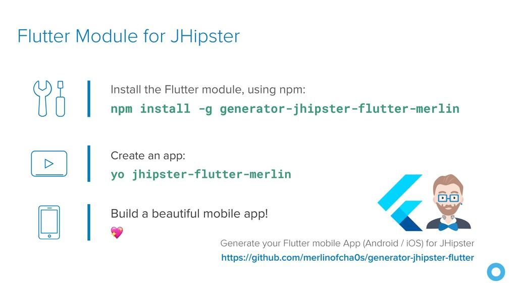 Create an app:   yo jhipster-flutter-merlin Flu...