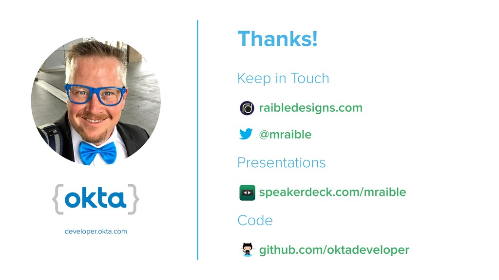 Thanks!   Keep in Touch   raibledesigns.com   @...