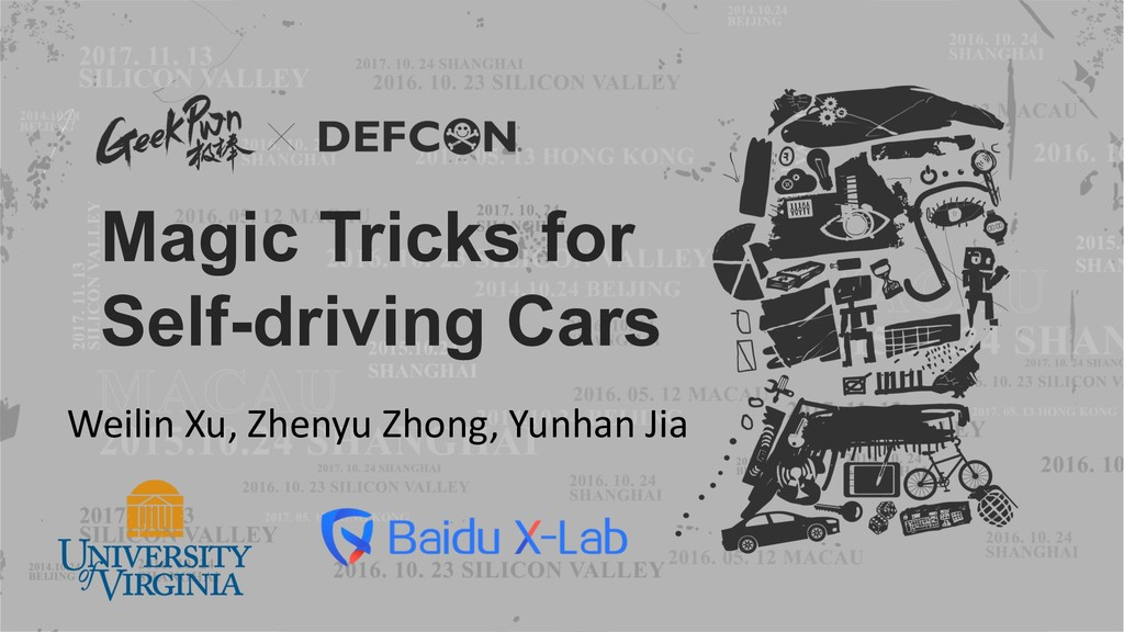 Magic Tricks for Self-driving Cars Weilin Xu, Z...