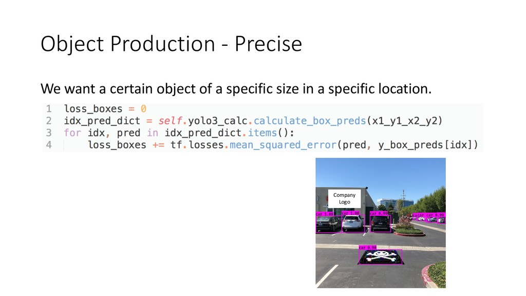 Object Production - Precise We want a certain o...