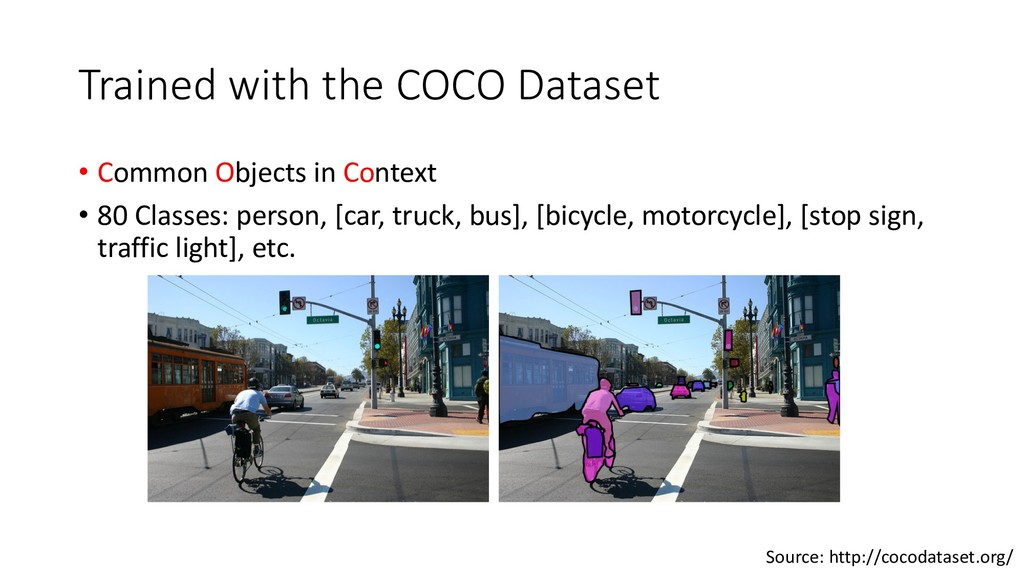 Trained with the COCO Dataset • Common Objects ...