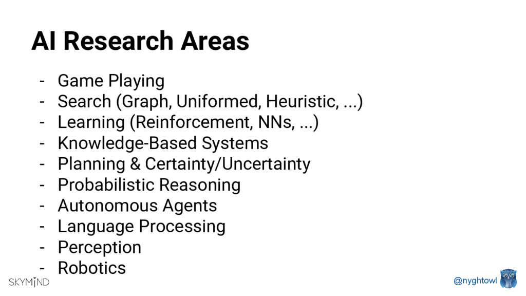@nyghtowl AI Research Areas - Game Playing - Se...