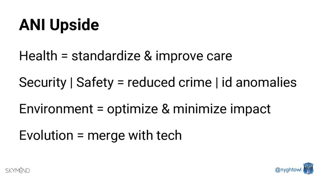 @nyghtowl ANI Upside Health = standardize & imp...
