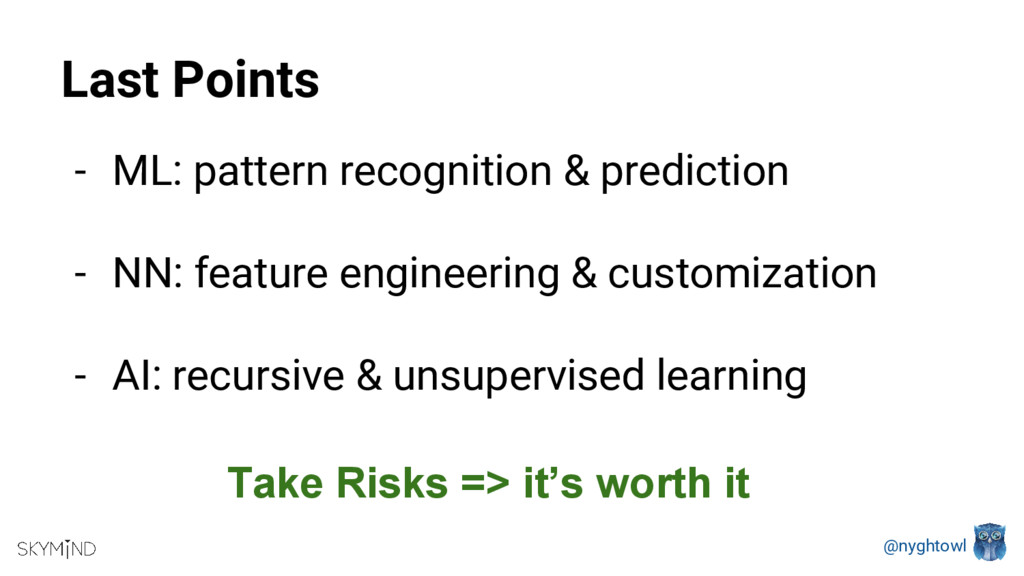 @nyghtowl Last Points - ML: pattern recognition...
