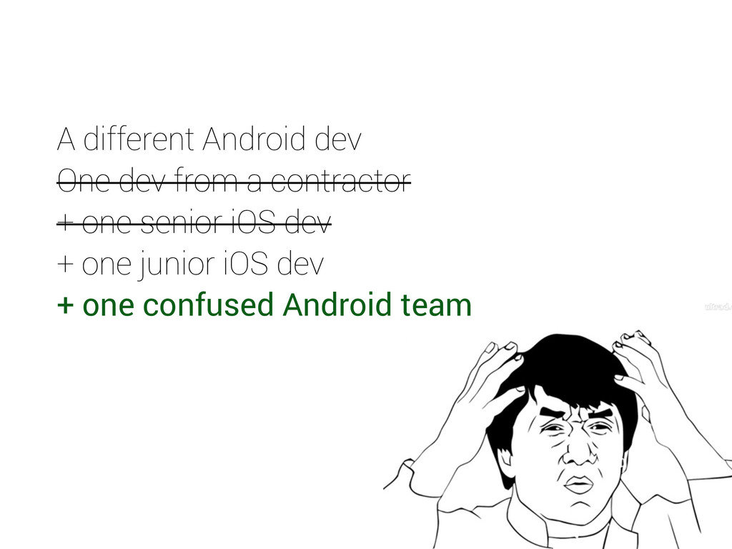 A different Android dev One dev from a contract...