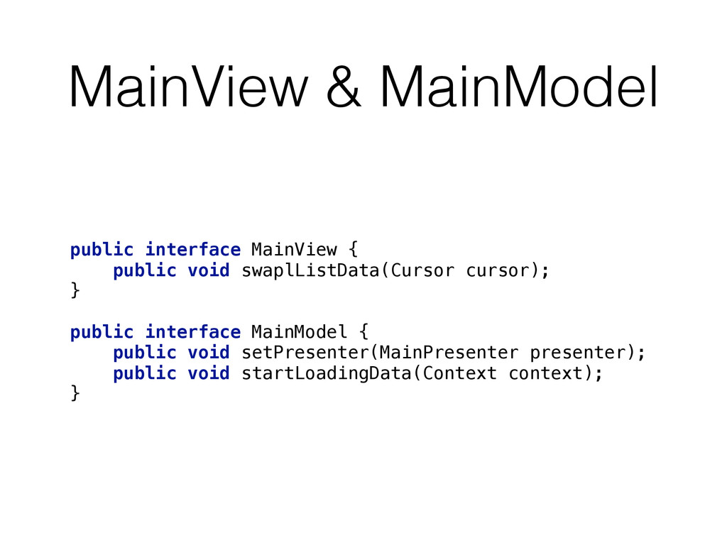 MainView & MainModel public interface MainView ...