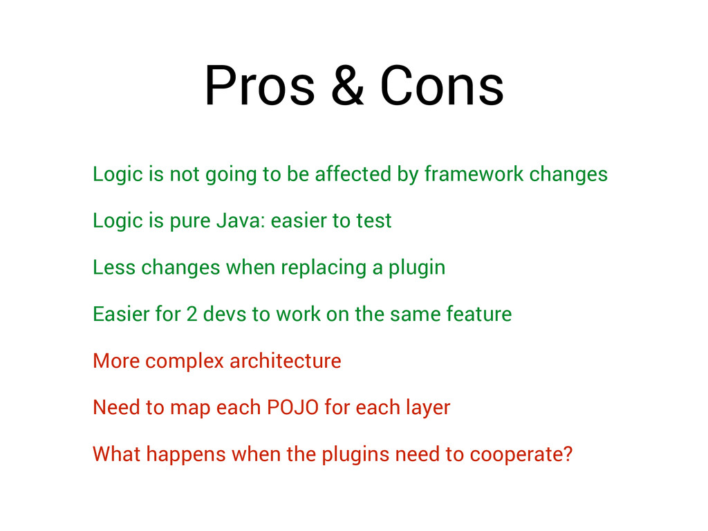 Pros & Cons Logic is not going to be affected b...