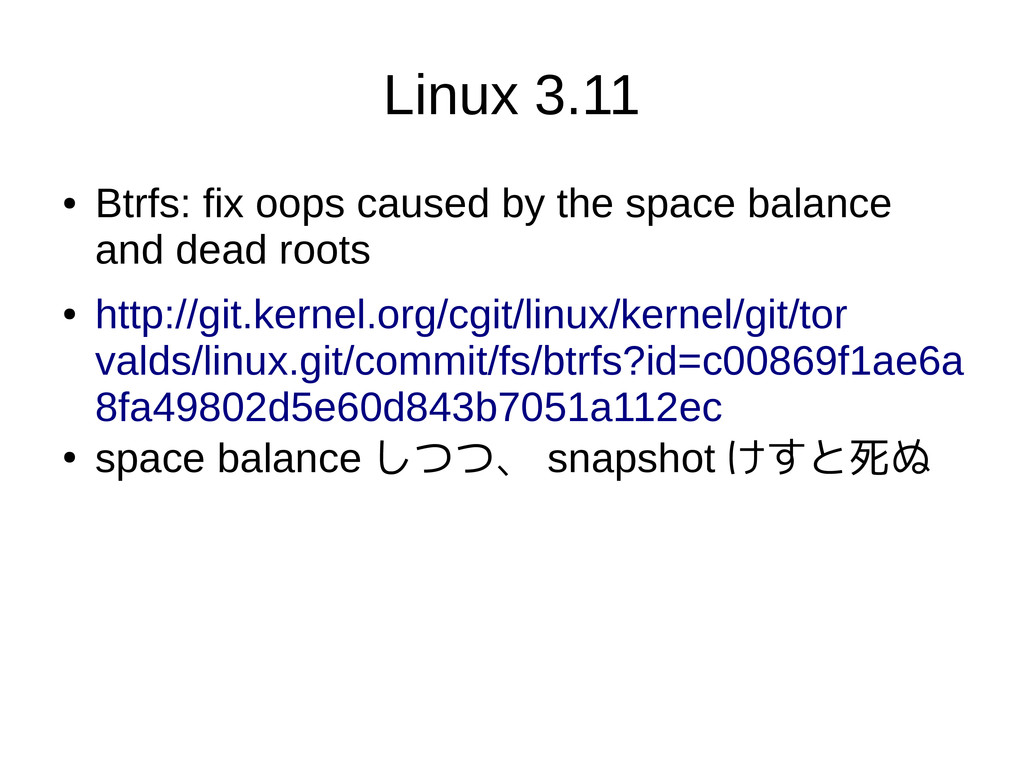 Linux 3.11 ● Btrfs: fix oops caused by the spac...