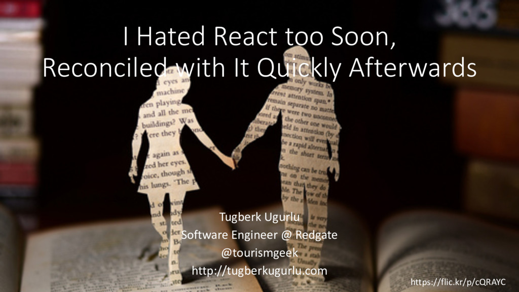 I Hated React too Soon, Reconciled with It Quic...