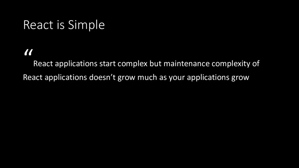 """React is Simple """"React applications start compl..."""