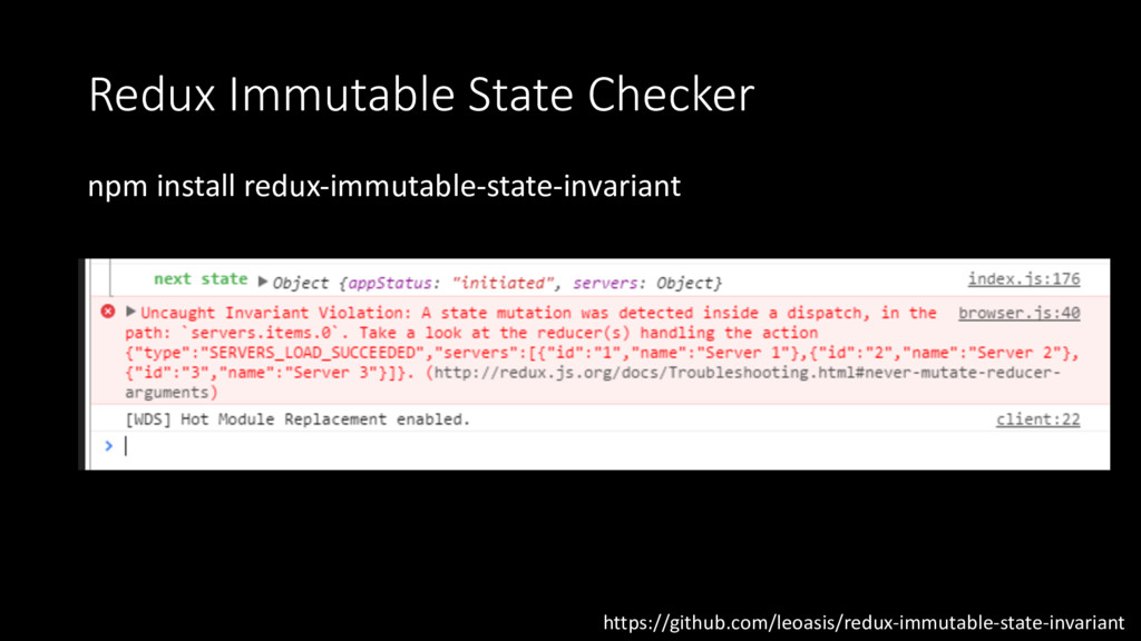 Redux Immutable State Checker npm install redux...