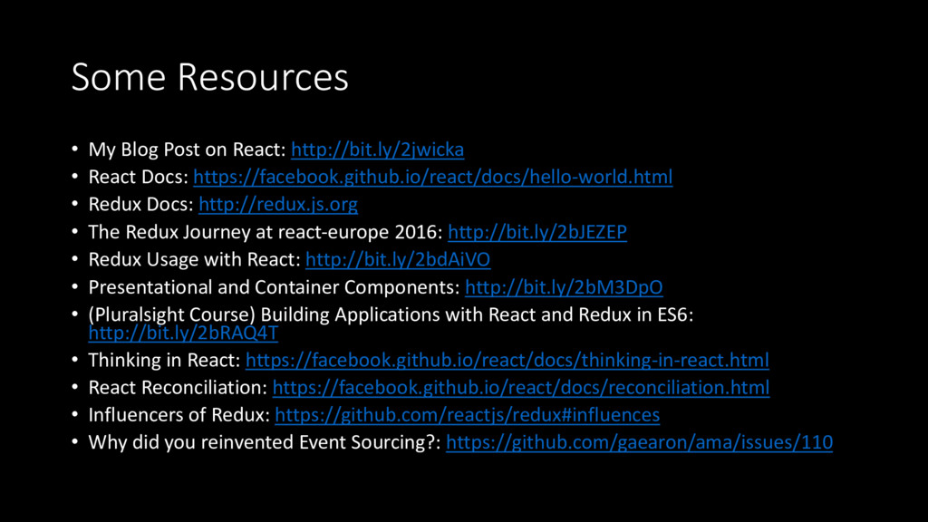 Some Resources • My Blog Post on React: http://...