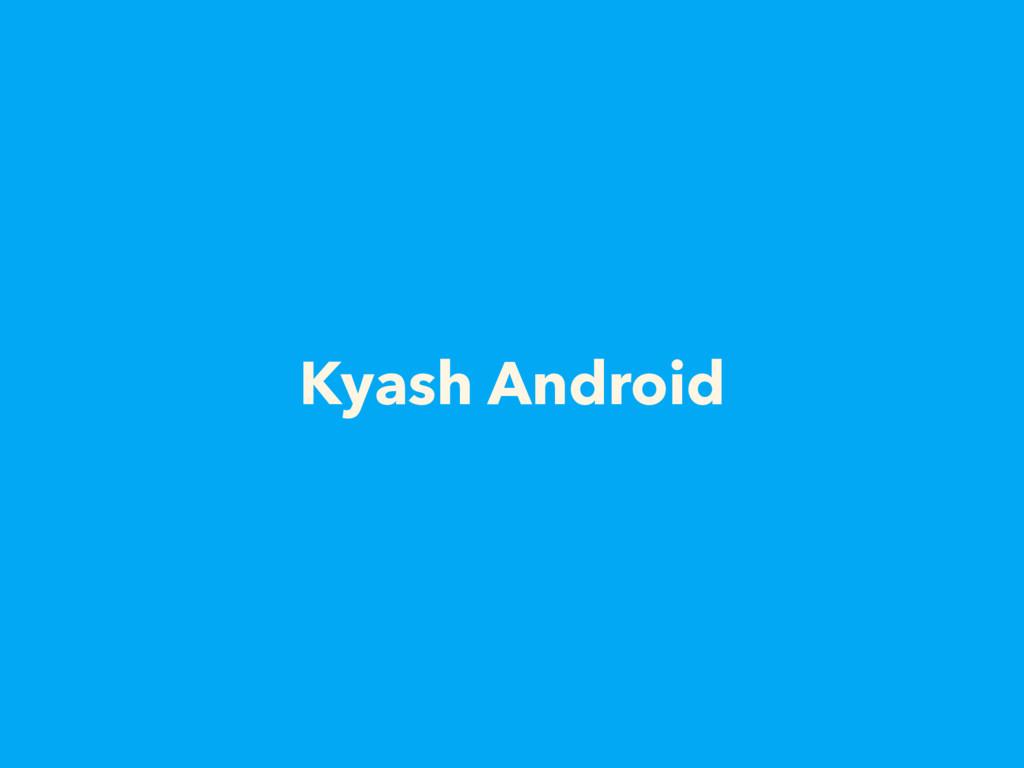 Kyash Android