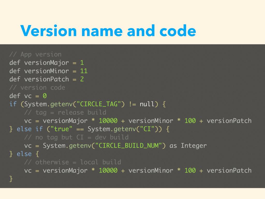 Version name and code // App version def versio...