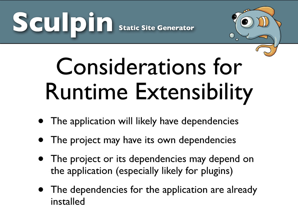 • The application will likely have dependencies...