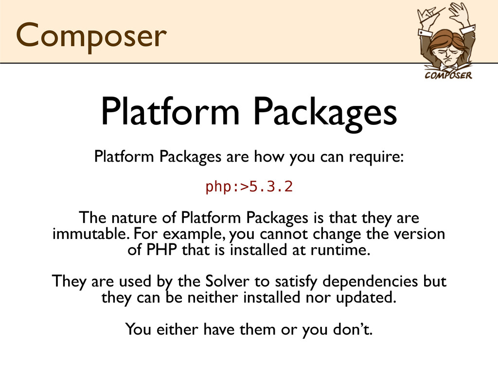 Platform Packages Platform Packages are how you...