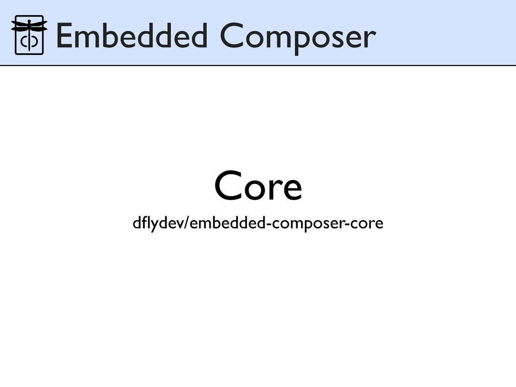 Core dflydev/embedded-composer-core Embedded Com...
