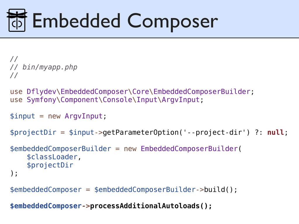 Embedded Composer // // bin/myapp.php // use Df...