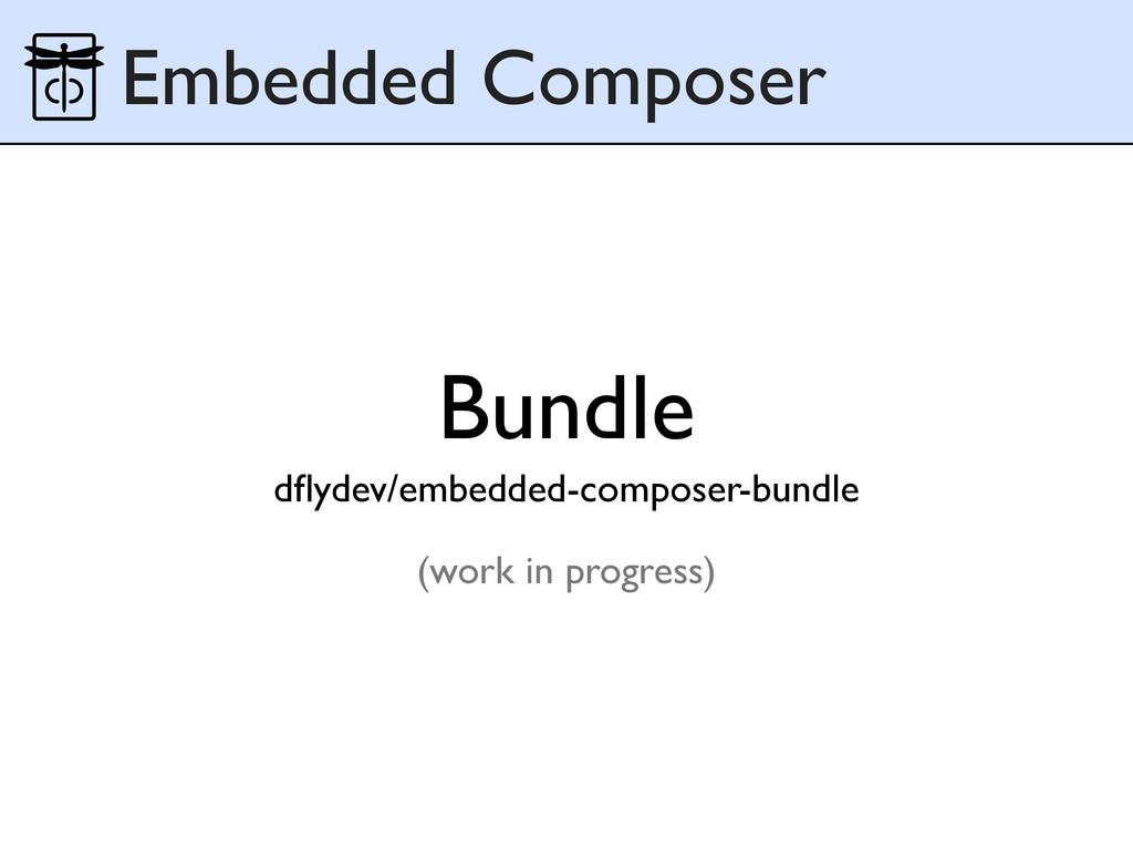 Bundle dflydev/embedded-composer-bundle (work in...