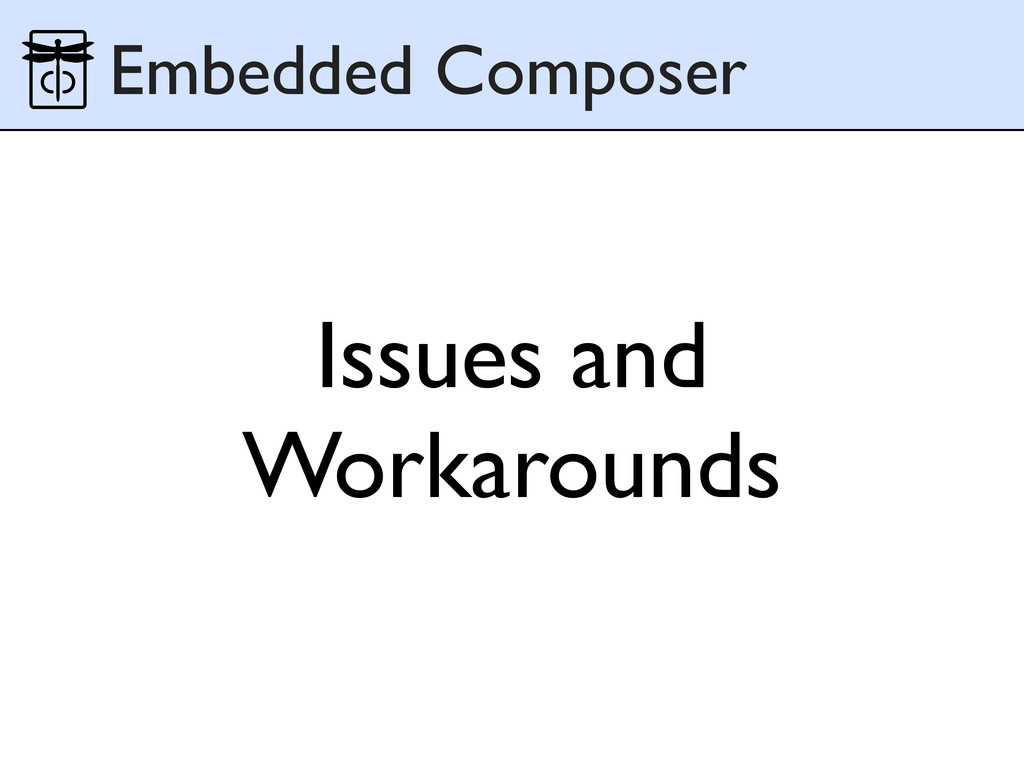 Issues and Workarounds Embedded Composer