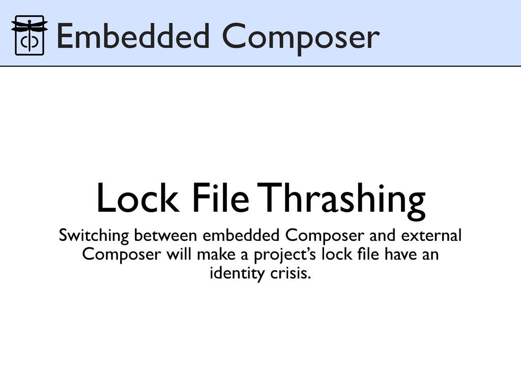 Lock File Thrashing Switching between embedded ...