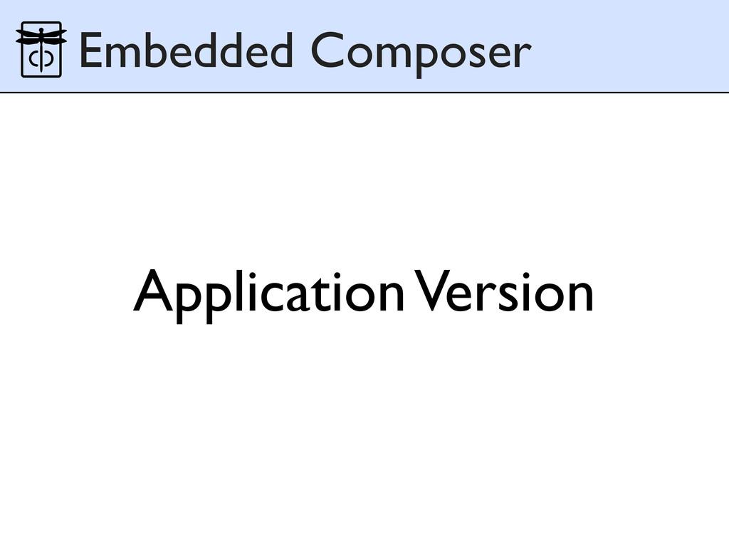 Application Version Embedded Composer