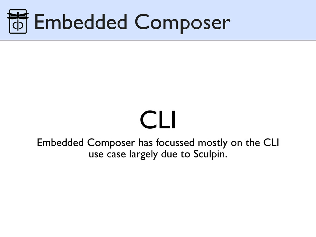 CLI Embedded Composer Embedded Composer has foc...