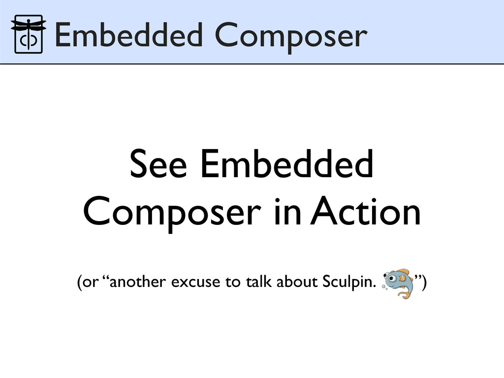 See Embedded Composer in Action Embedded Compos...