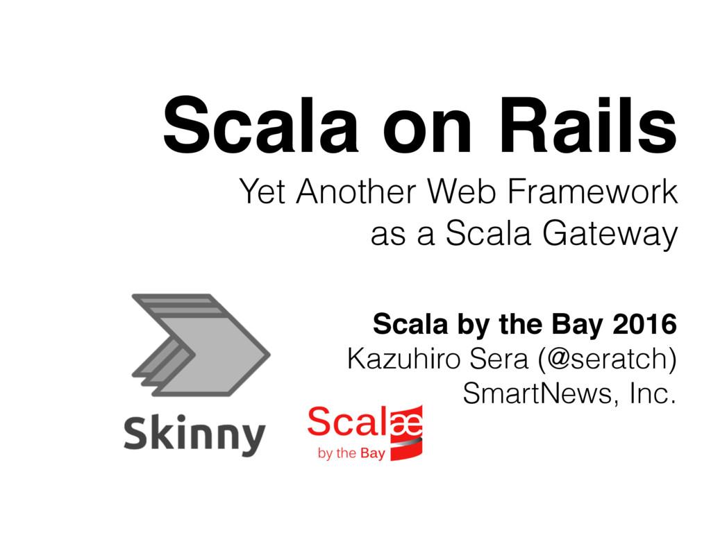 Scala on Rails Yet Another Web Framework as a S...