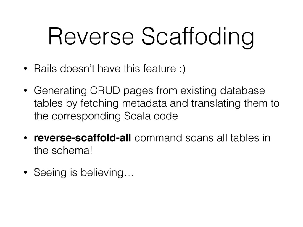 Reverse Scaffoding • Rails doesn't have this fe...