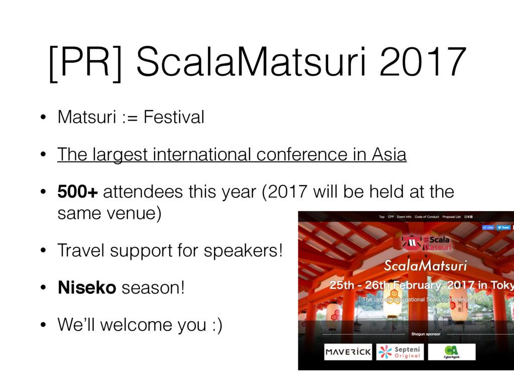 [PR] ScalaMatsuri 2017 • Matsuri := Festival • ...