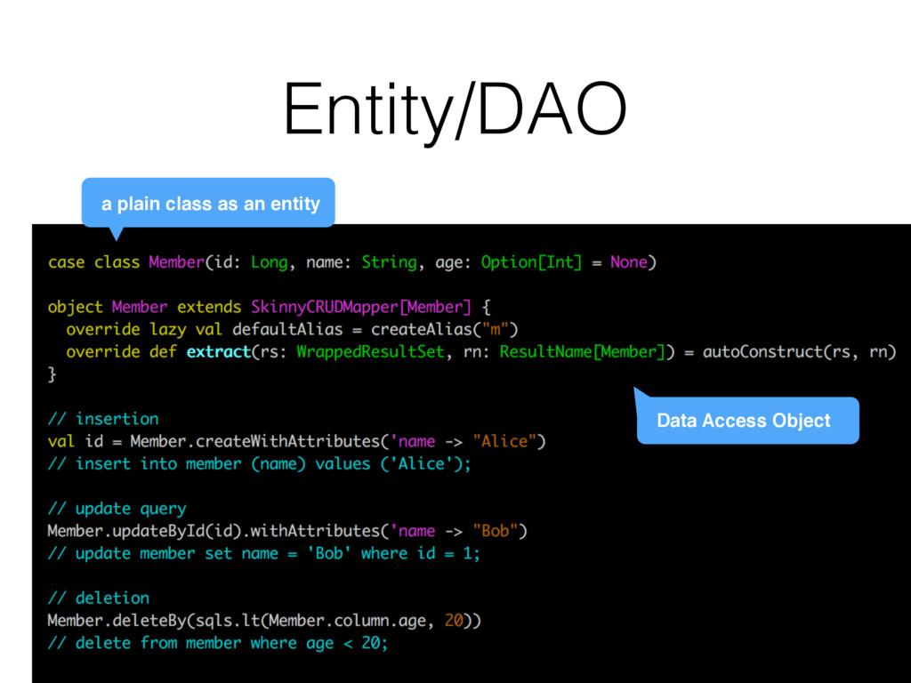 Entity/DAO a plain class as an entity Data Acce...