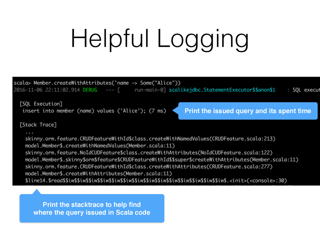 Helpful Logging Print the issued query and its ...