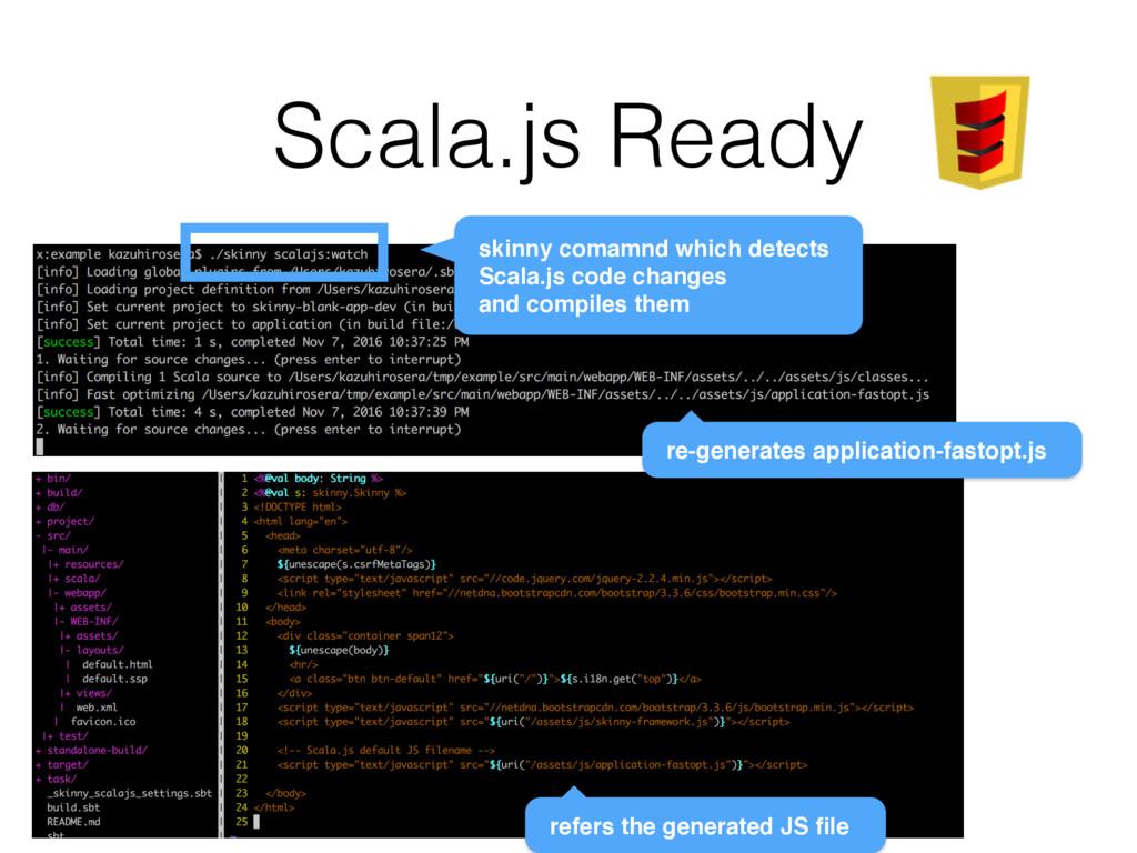 Scala.js Ready re-generates application-fastopt...