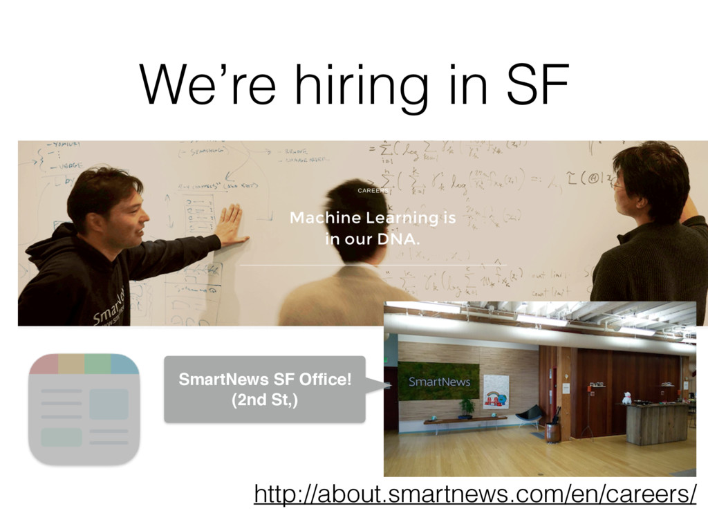 We're hiring in SF http://about.smartnews.com/e...