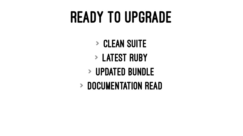 READY TO UPGRADE > Clean Suite > Latest Ruby > ...