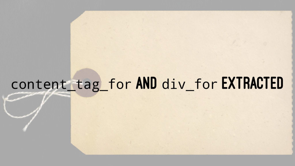 content_tag_for AND div_for EXTRACTED