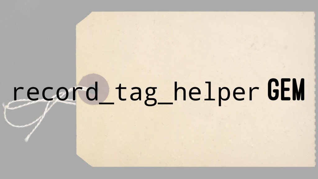 record_tag_helper GEM