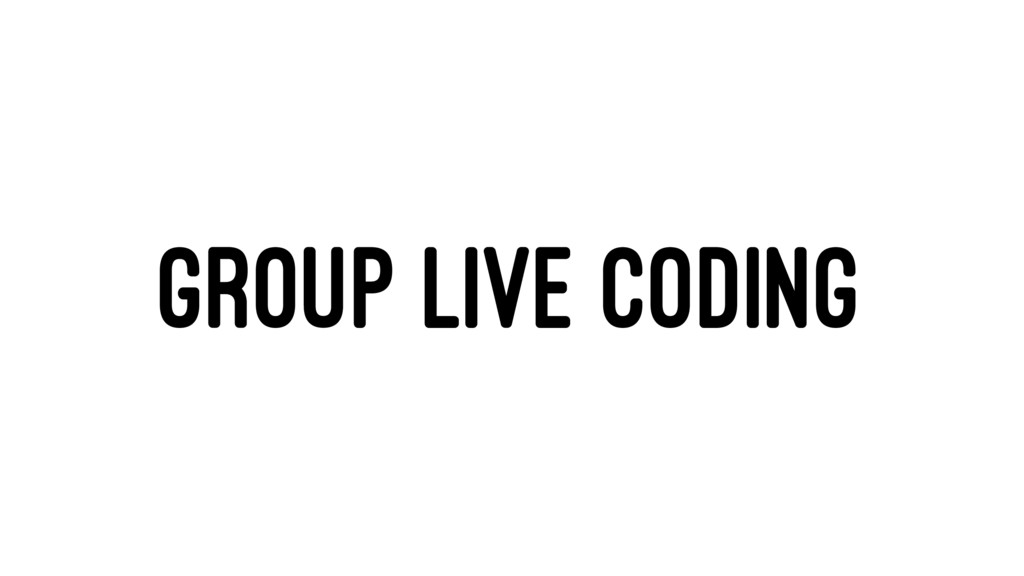 GROUP LIVE CODING