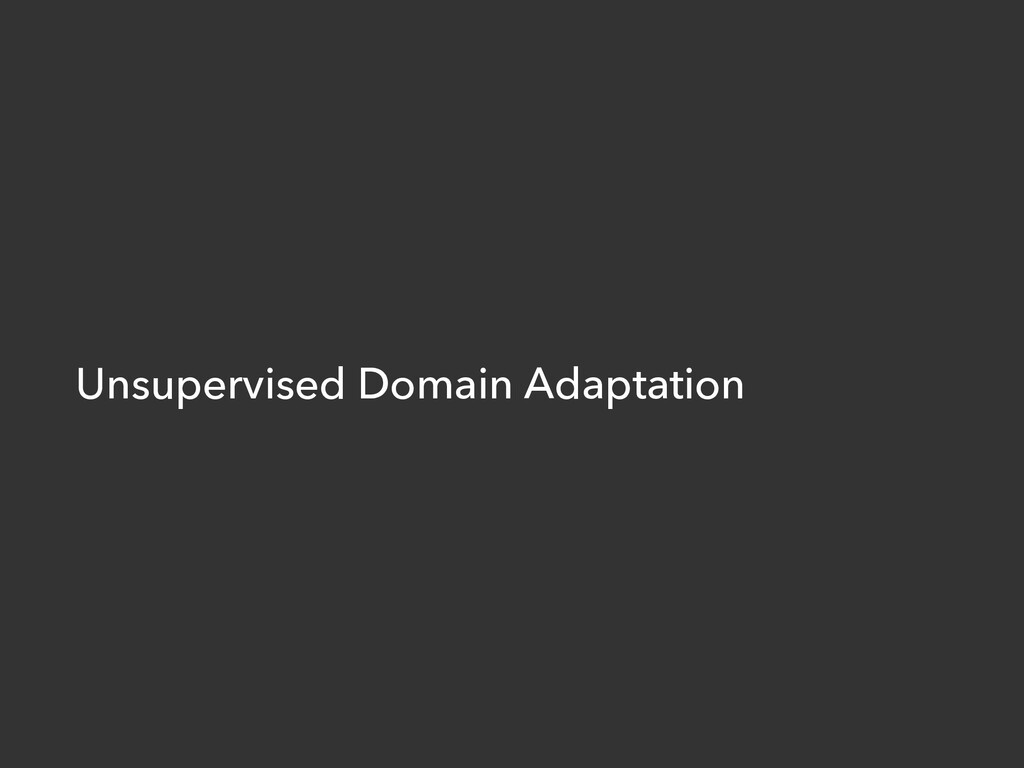 Unsupervised Domain Adaptation
