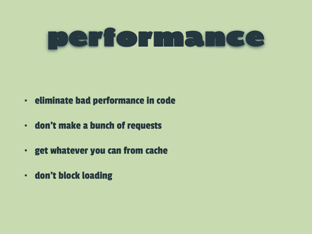 performance • eliminate bad performance in code...