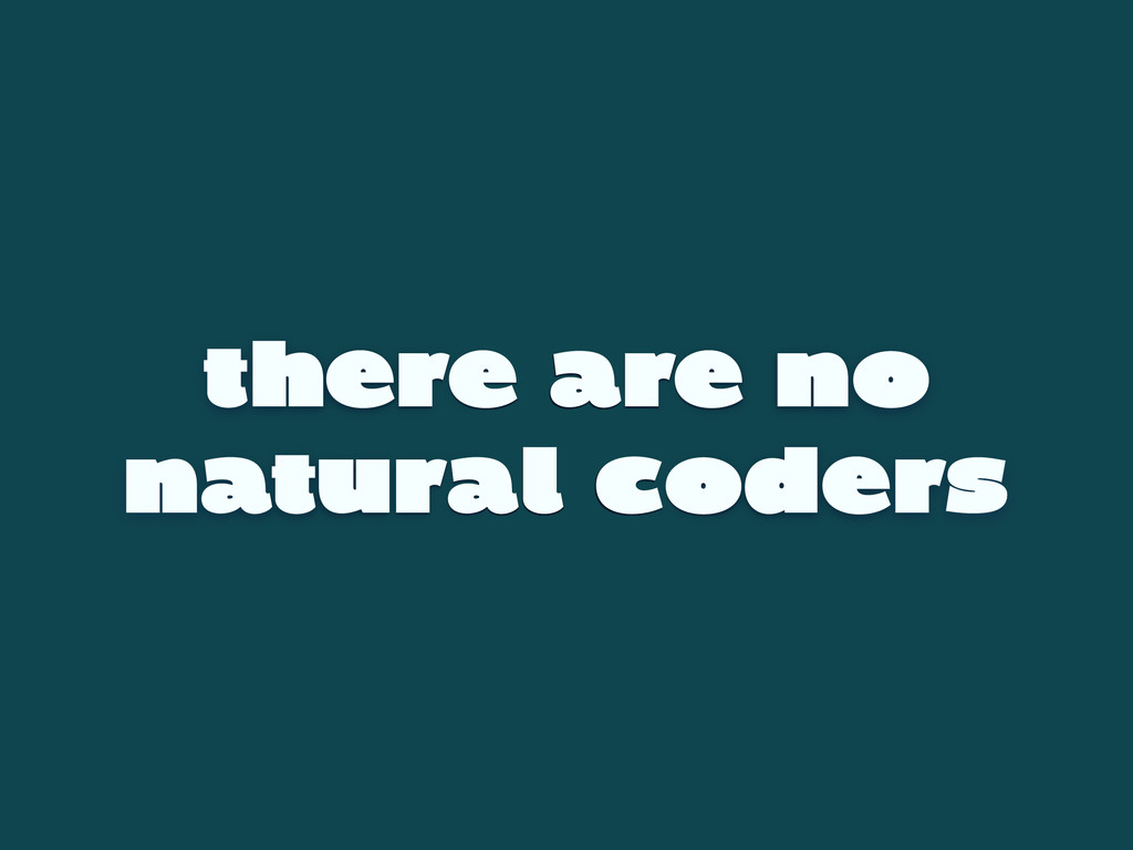 there are no natural coders