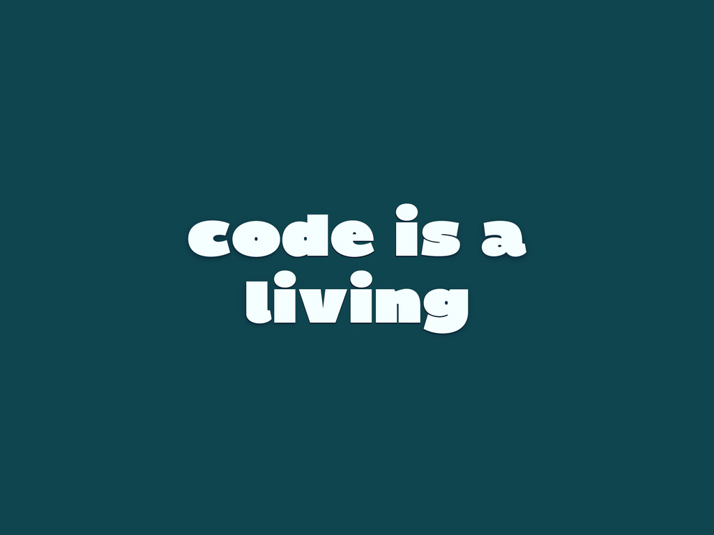 code is a living