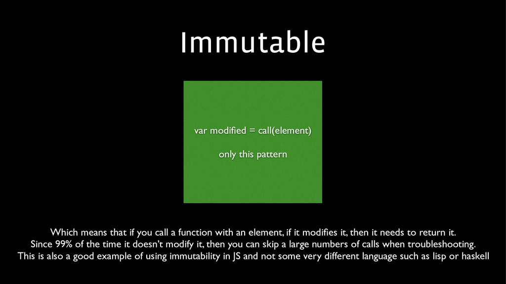 Immutable var modified = call(element) ! only t...