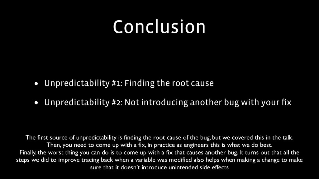 • Unpredictability #1: Finding the root cause •...